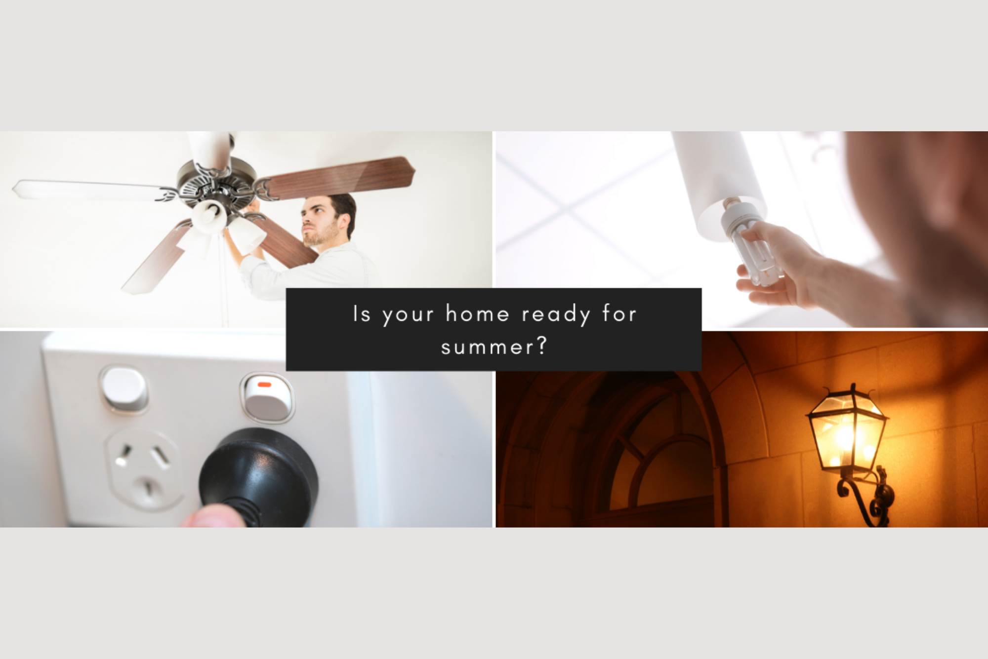 Is your home ready for summer – Tips from your Electrician in Ballarat